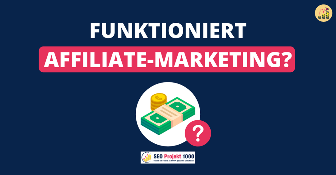 Funktioniert Affiliate Marketing wirklich
