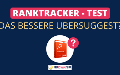 Die Ubersuggest Alternative »RankTracker« im Test